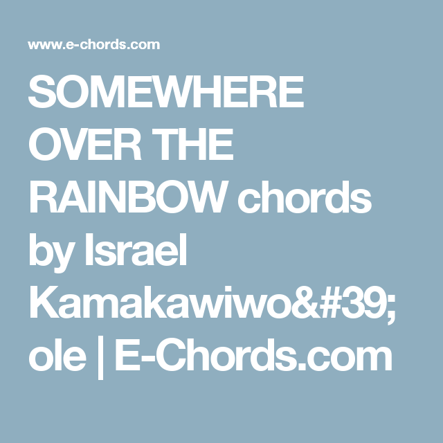 Somewhere Over The Rainbow Chords By Israel Kamakawiwoole E