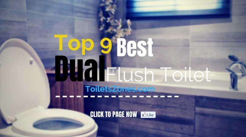 Top 6 Best Dual Flush Toilet Reviews Guide Dual Flush Toilet Flush Toilet