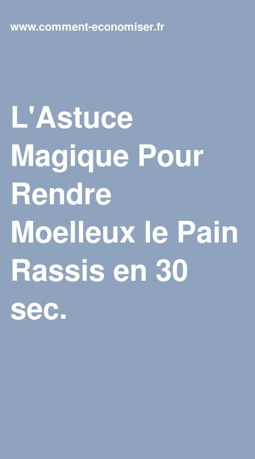 L'Astuce Magique Pour Rendre Moelleux le Pain Rassis en 30 sec.