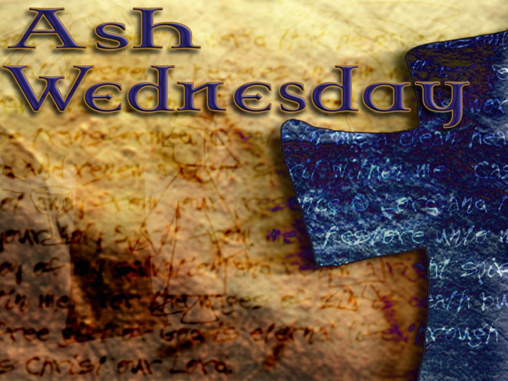 The Meaning of Ash Wednesday Ash wednesday service, Ash