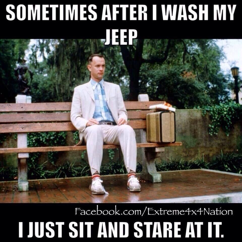 Forrest Gump Funny Quotes: Sometimes After I Wash My Jeep I Just Sit And Stare At It