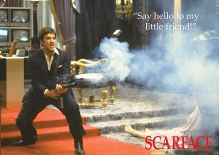 Legendary Movie Quotes Say Hello To My Little Friend Al