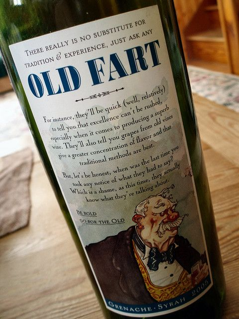 We Need These Old Fart Wine They Also Make Old Fart S