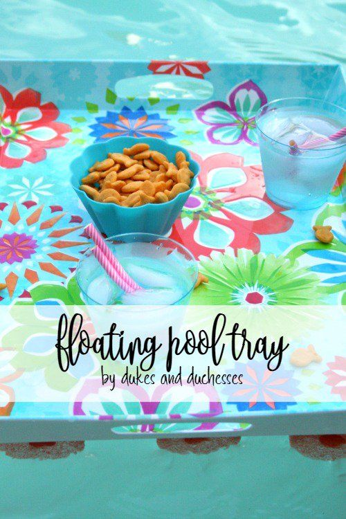 a DIY floating pool tray for serving summer snacks