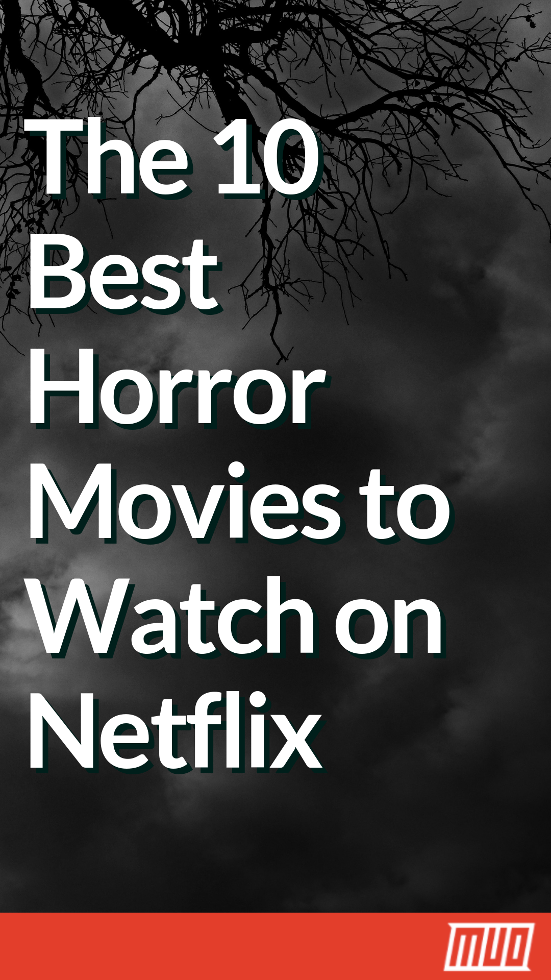 The 10 Best Horror Movies to Watch on Netflix