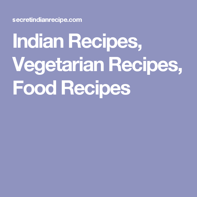 Indian recipes vegetarian recipes food recipes snakes n indian recipes vegetarian recipes food recipes forumfinder Gallery