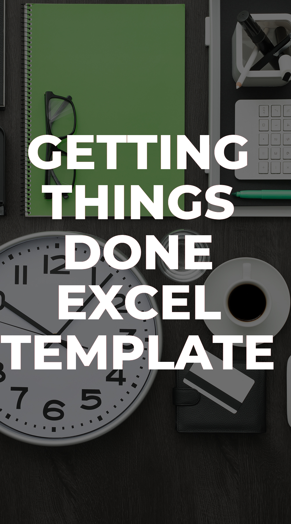 Getting Things Done Excel Template In 2020 Getting Things Done Excel Templates Gtd System