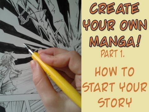 Create Your Own Manga Pt 1 How To Start Your Story Manga Story Manga Create Your Own
