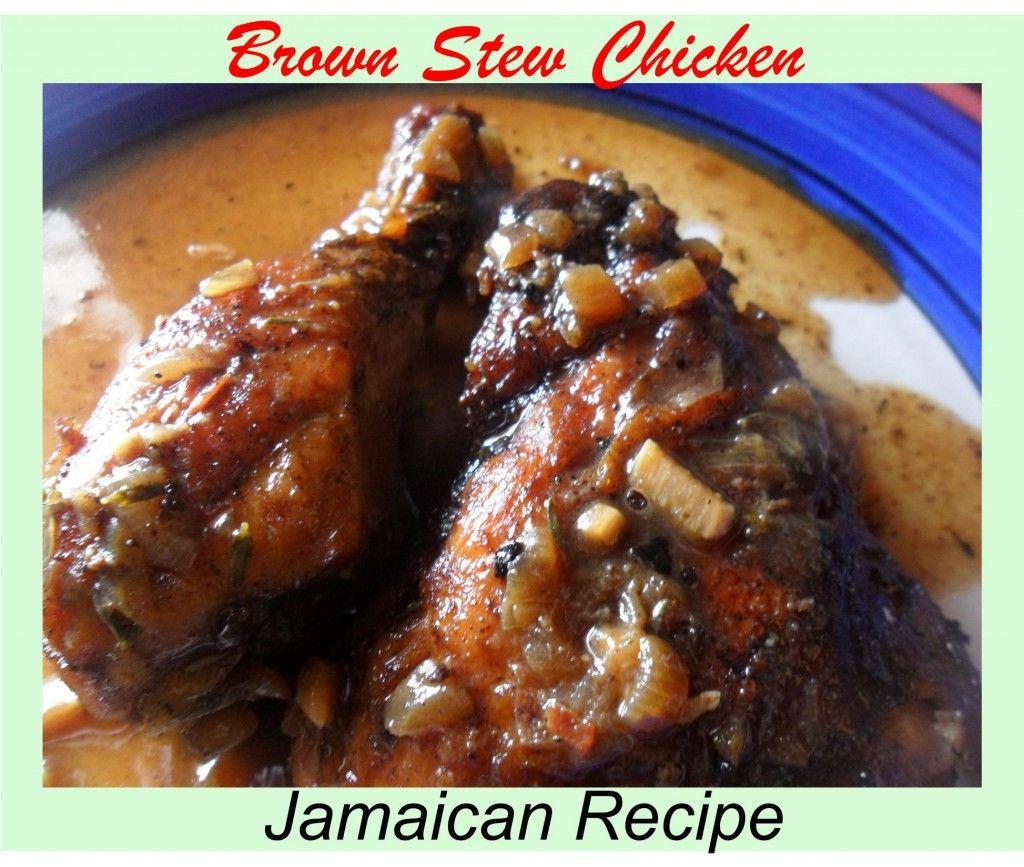 jamaican brown stew chicken recipe  jamaican recipes