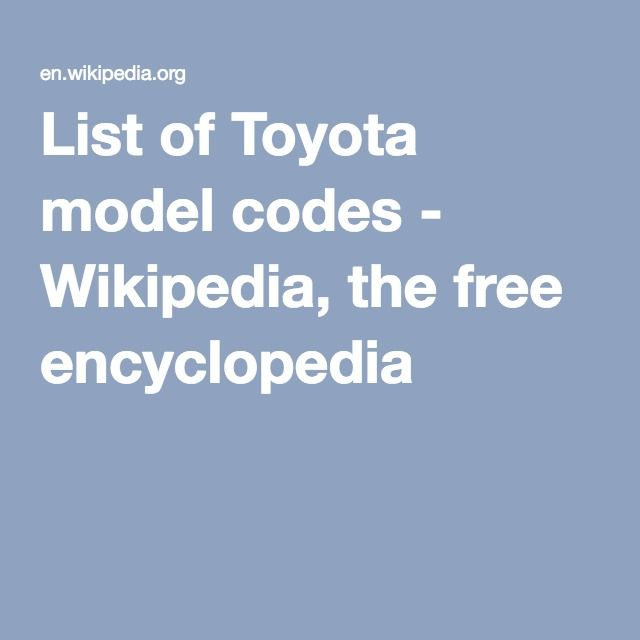 List of Toyota model codes - Wikipedia, the free encyclopedia | Cars
