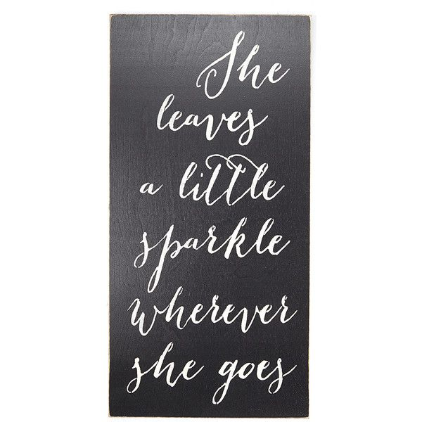 Sara's Signs 'She Leaves a Little Sparkle...' Wall Sign ($25) ❤ liked on Polyvore featuring home, home decor, wall art, outside signs, inspirational quotes wall art, inspirational wall signs, outdoor signs and wall mounted signs