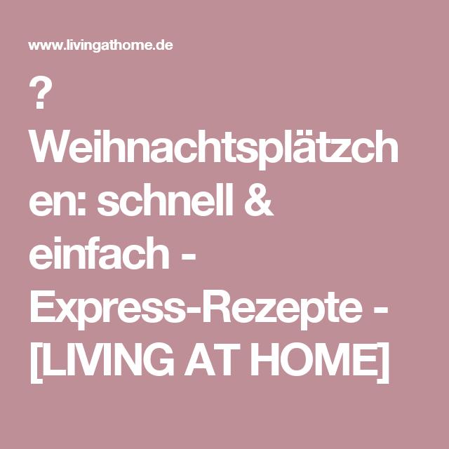 ▷ Weihnachtsplätzchen: schnell & einfach - Express-Rezepte - [LIVING AT HOME]
