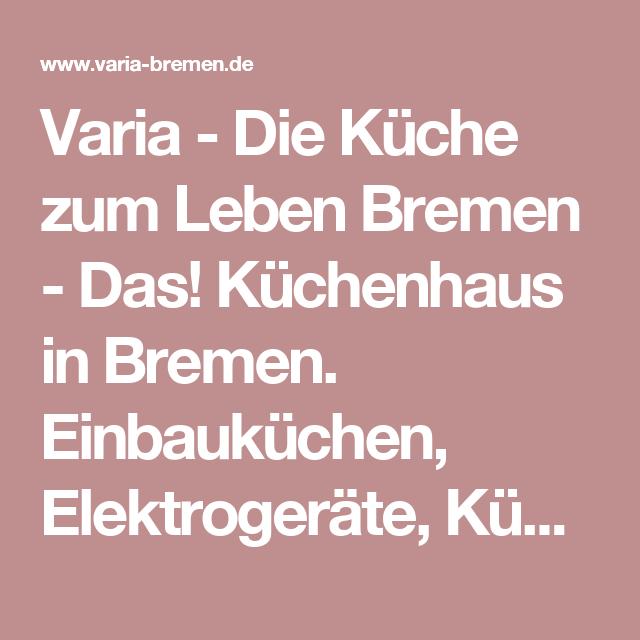 Varia - Die Küche zum Leben Bremen - Das! Küchenhaus in Bremen ... | {Küchenhaus 30}