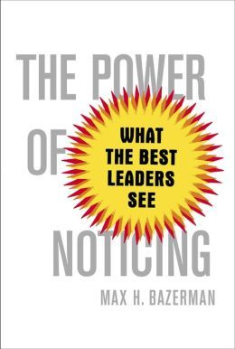 The Power Of Noticing What The Best Leaders See By Max