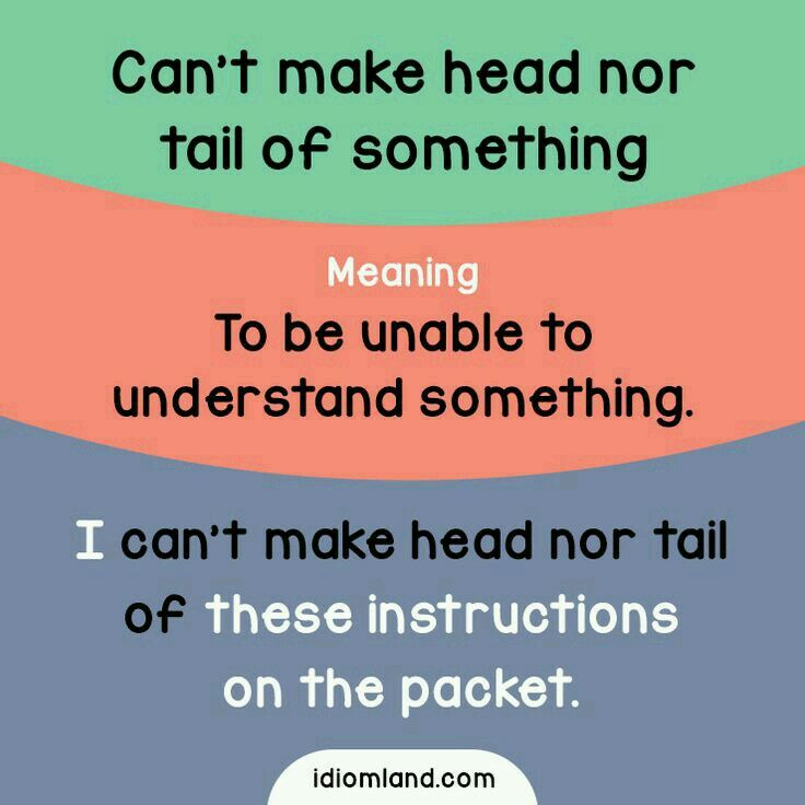 Can T Make Head Nor Tail Of Something English Idioms English