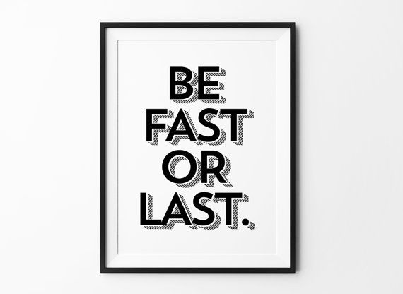 Typography prints motivational quote black and white minimalist wall decor be fast or last 3d posterposter