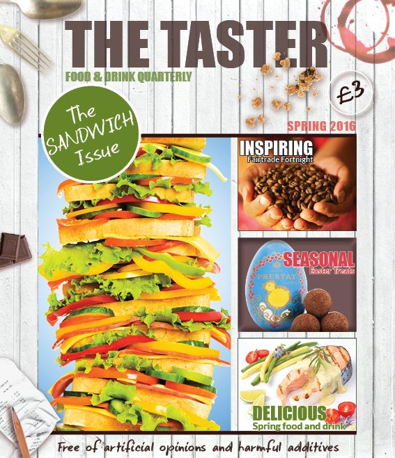 Spring 2016 and it's starting to look like our year. A towering sandwich issue: including an excerpt on Sandwiches from The Hitch Hikers Guide To The Galaxy trilogy, and news of the current Earl of Sandwich's favourite sandwich filling