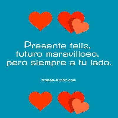 Frase de amor tumblr presente y futuro de amor