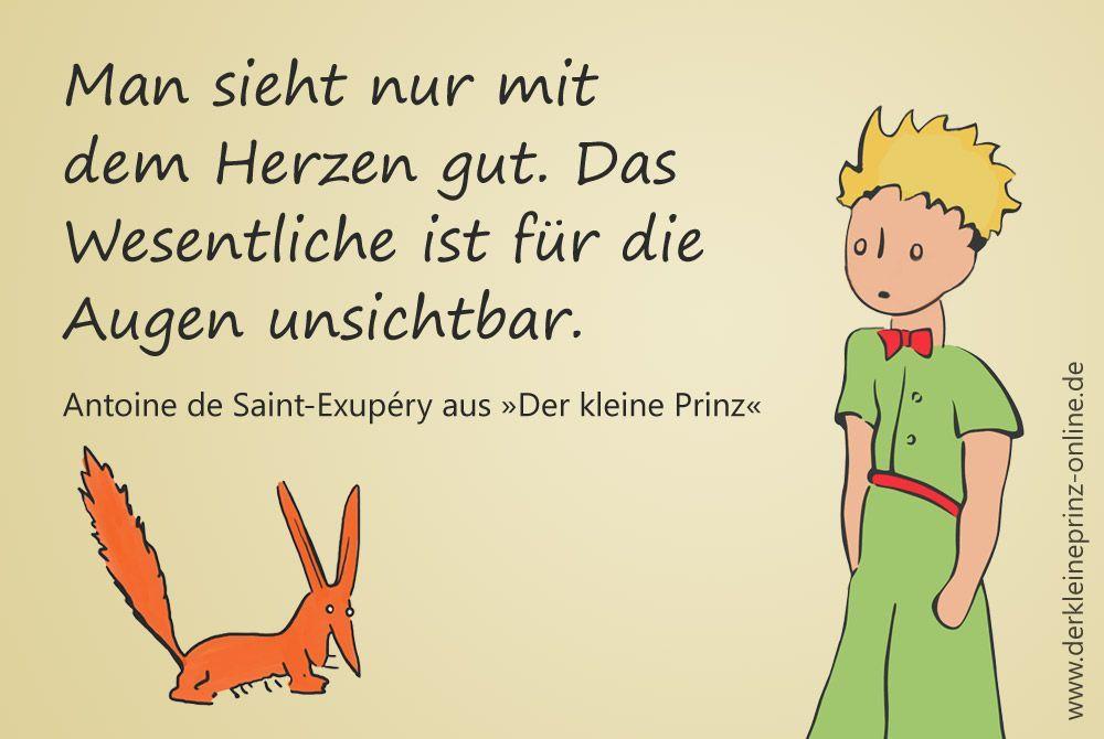 Zitat Man Sieht Nur Mit Dem Herzen Gut Das Wesentliche Ist Fur Die Augen Unsi Augen Augenzitate Z Der Kleine Prinz Zitate Prinz Zitate Der Kleine Prinz