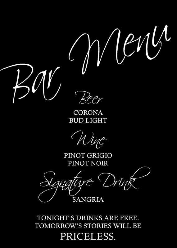Custom Wedding Bar Menu Tonight S Drinks Are Free Tomorrow Stories Will Be Priceless Black And White Sign Elegant