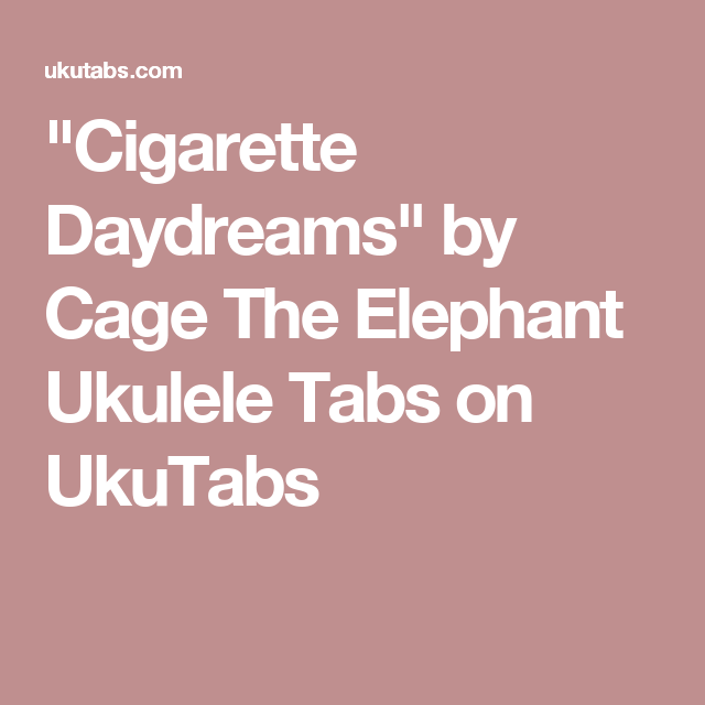 Cigarette Daydreams\