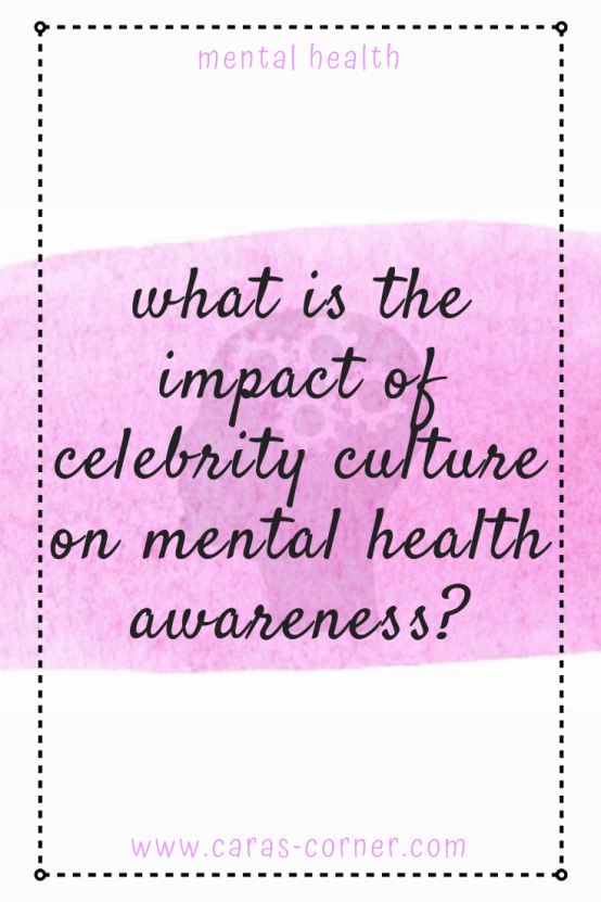 What Is The Impact Of Celebrity Culture On Mental Health Stigma