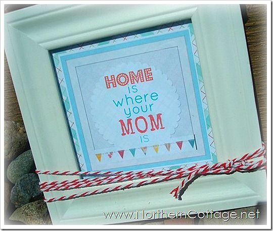 Home is where your mom is <3 - this would make a cute card:)