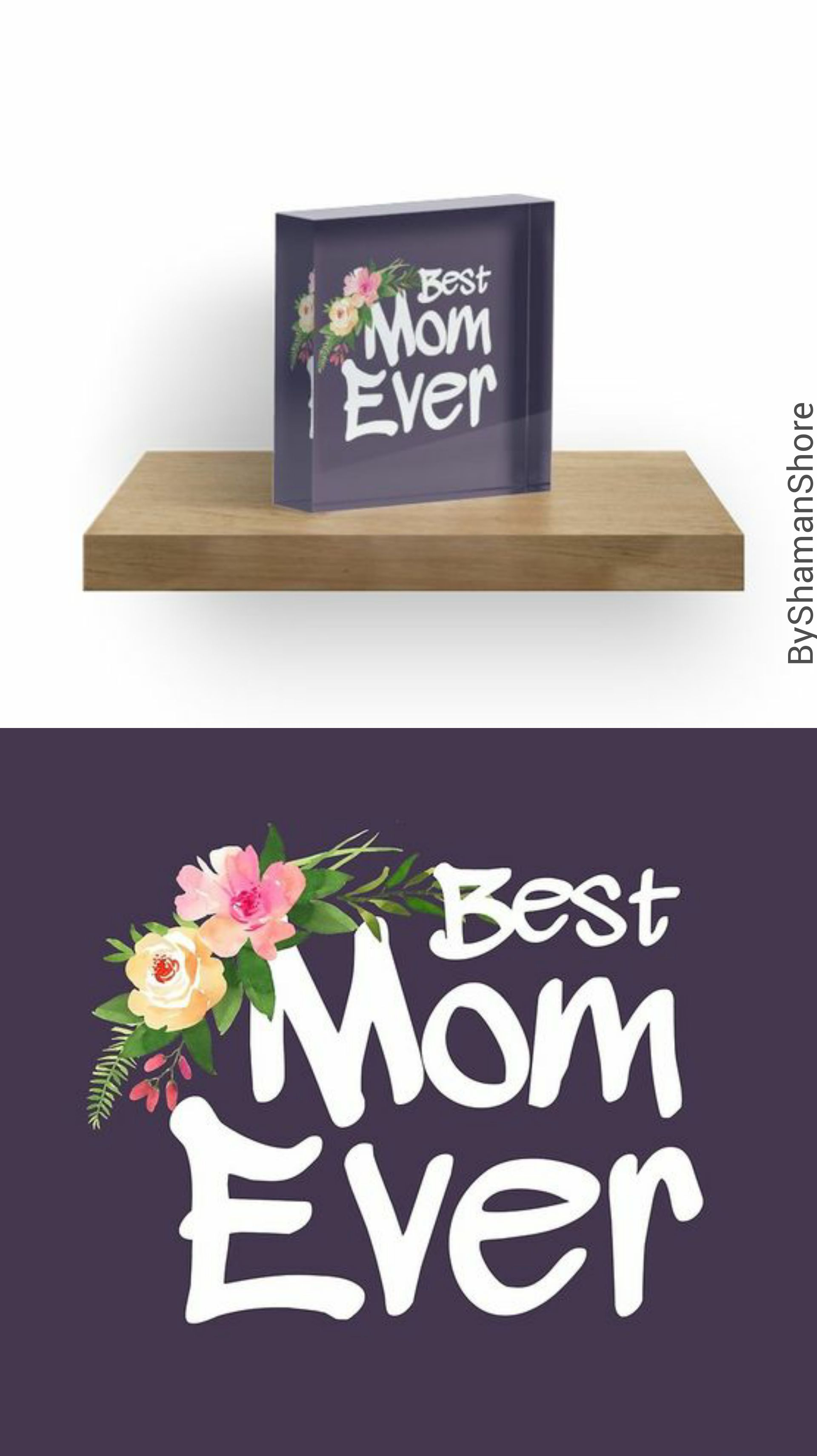 Best Mom Ever Floral Mothers Day Gifts Acrylic Blocks By ShamanShore