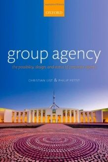 Group Agency The Possibility Design And Status Of Corporate Agents 978 0199591565 Christian List Oxford Univ Agency Possibilities Oxford University Press