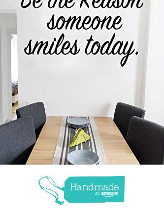 """Be the Reason someone smiles today - Wall Decals 13"""" x 20"""" Black or Color Option By: Starlight Decals from Starlight Decals…"""