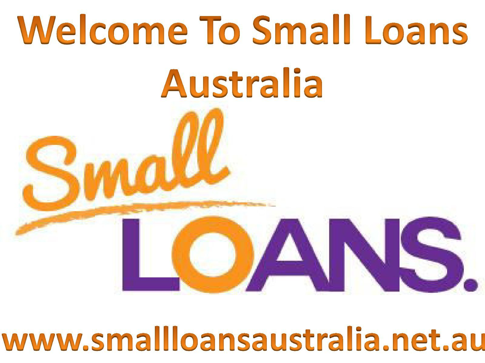Small Loans Australia- Avail Instant Finances Planned To Serve Your Needs At Reasonable Terms