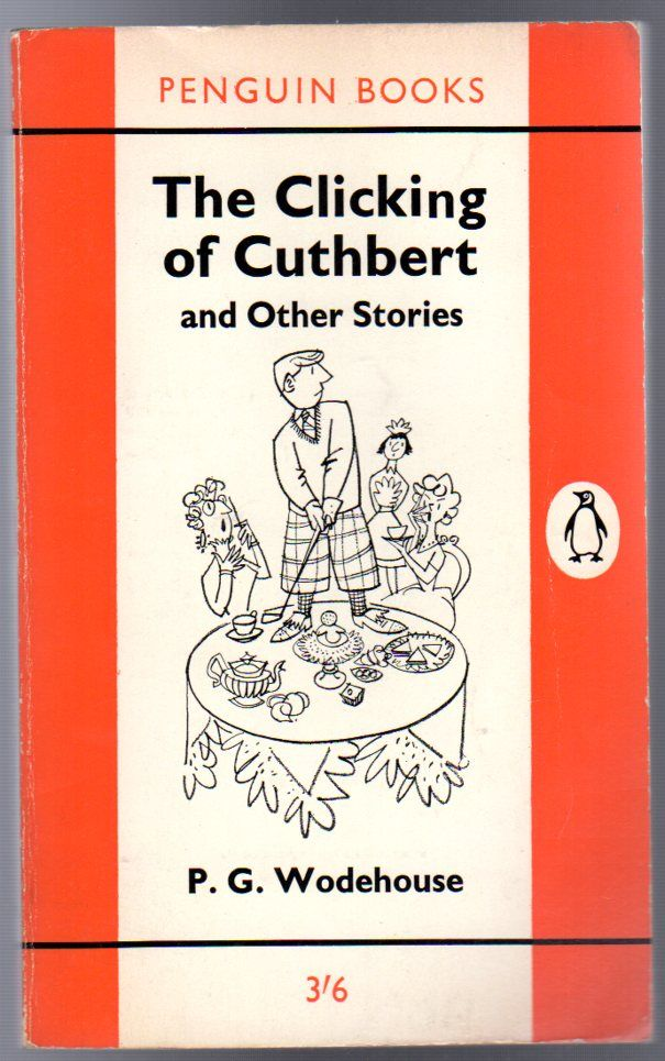 The Clicking of Cuthbert and Other Stories, Wodehouse, P. G.