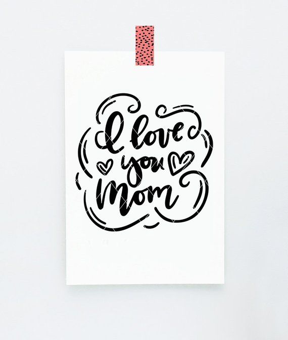 e0d8fad78 Instant SVG/DXF/PNG I Love You Mom, handlettered svg, vector, mom ...