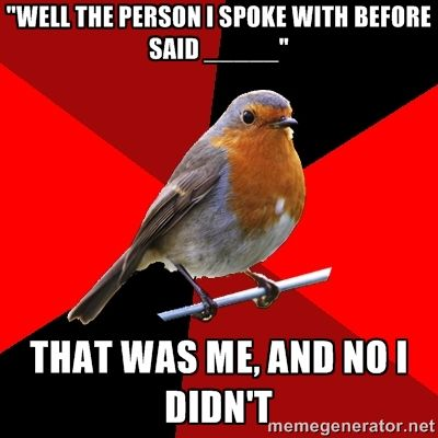"""I hate when I hear """"someone told me this."""" Half the time, no they didn't, and that doesn't change that you're wrong."""