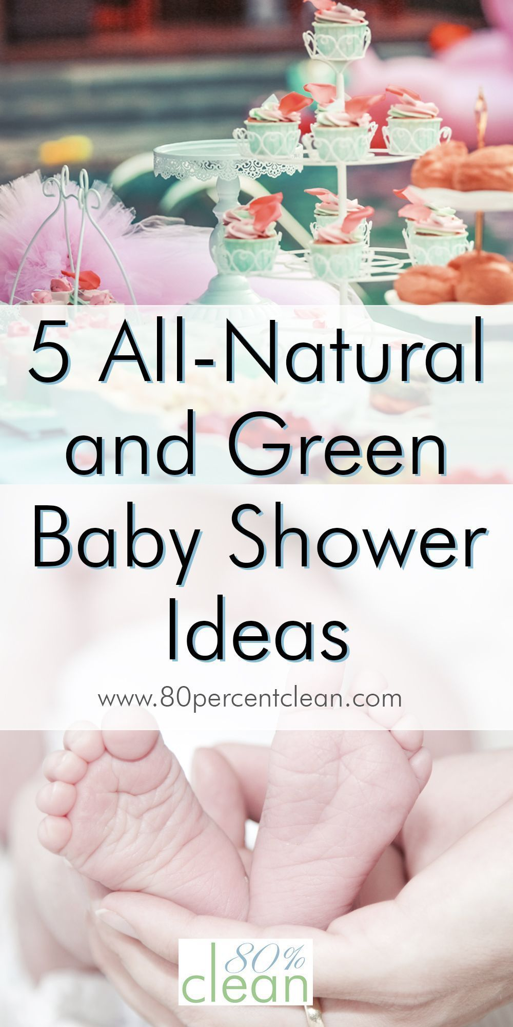5 All-Natural and Green Baby Shower Ideas  80% Clean_Clean Living_Clean Eating #AllNatural #Baby #CleanClean #Eating #eco friendly swaps #green #Ideas #LivingClean #Shower