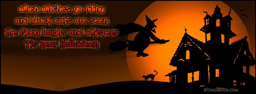 halloween picture quotes halloween quote when the witches go riding and black cats are - Halloween Facebook Banners