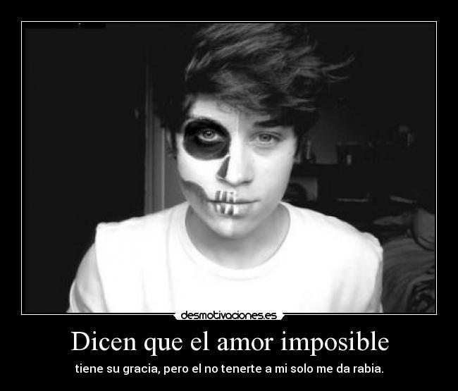 Dicen que el amor imposible