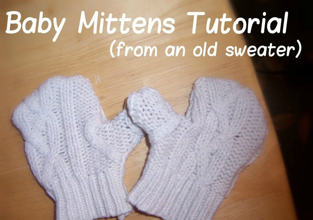 DIY baby mittens made from old sweater | Mitten Sewing Patterns ...