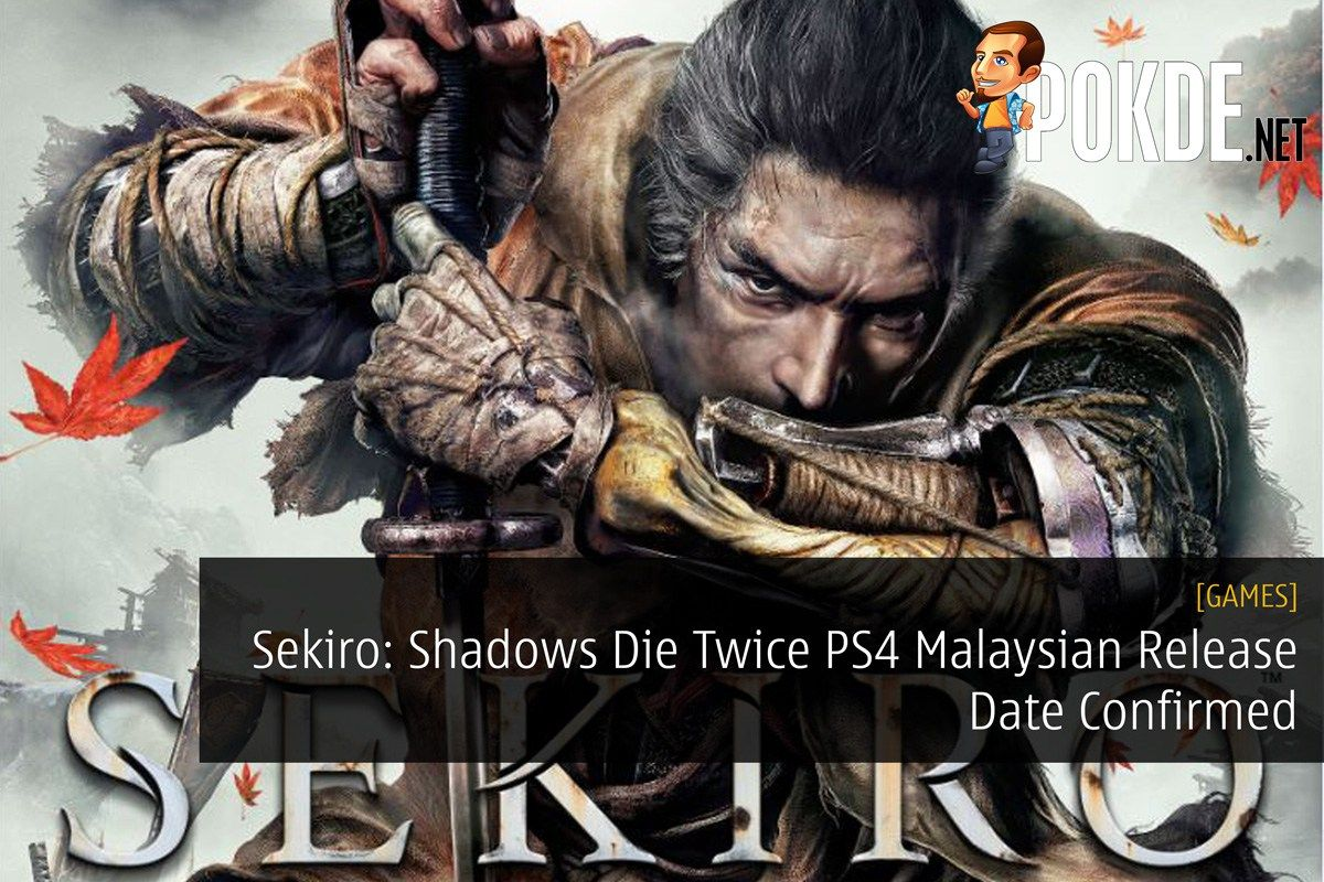 Sekiro: Shadows Die Twice PS4 Malaysian Release Date Confirmed