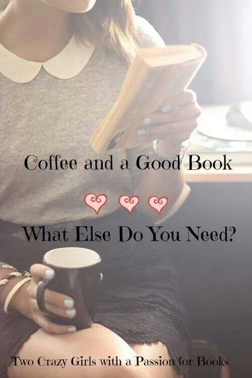 Coffee And A Good Book Good Books Crazy Girls Greatful