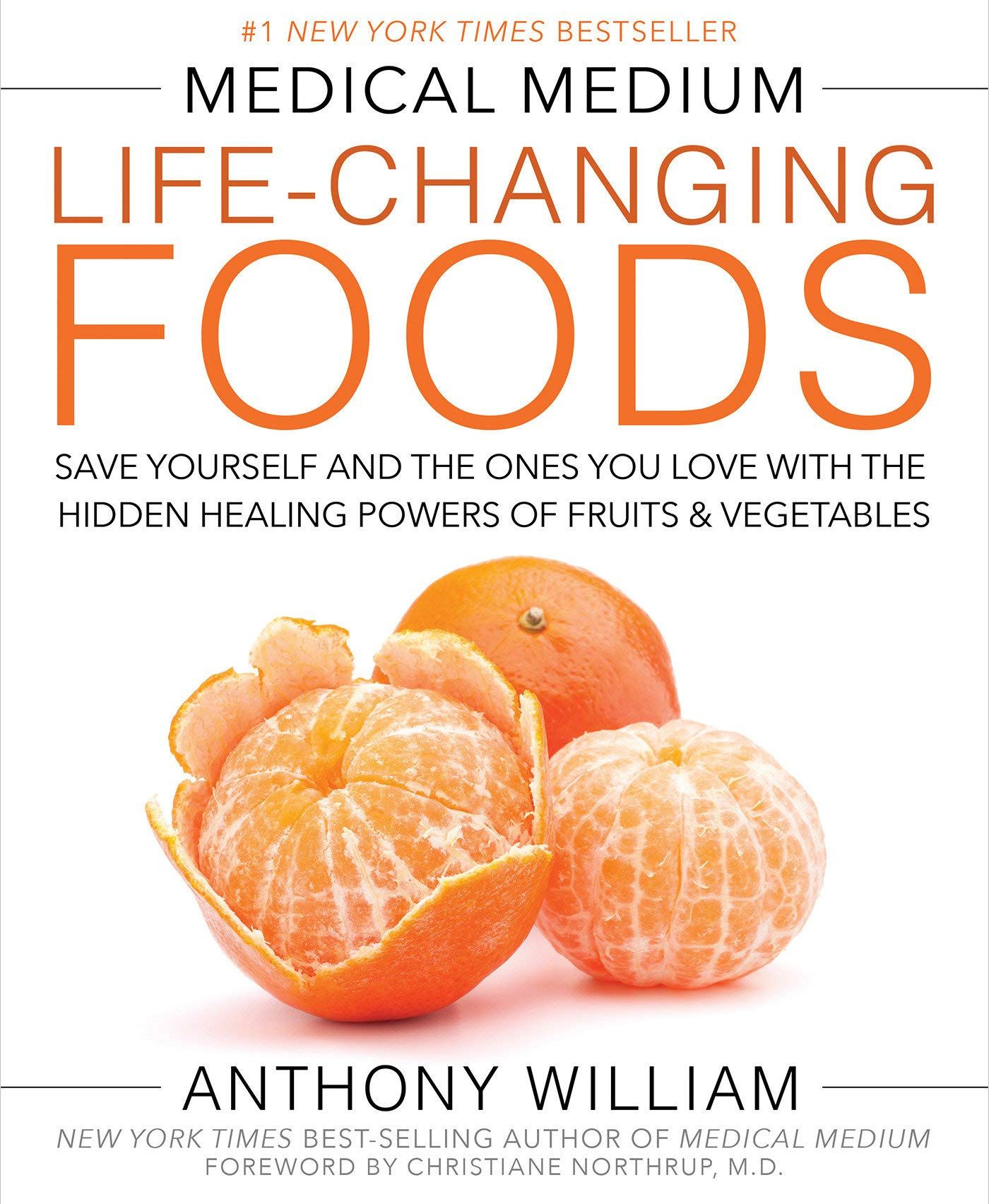[NEW] Medical Medium Life-Changing Foods: Save Yourself and the Ones You Love with the Hidden Healin...