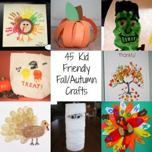 45 Kid Friendly Fall/Autumn Crafts #autumncrafts
