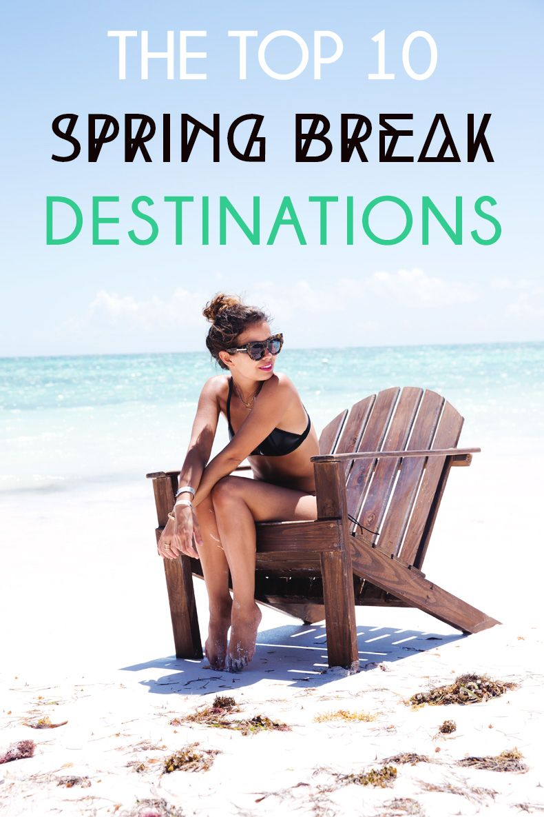 the top 10 spring break destinations for college students | [world