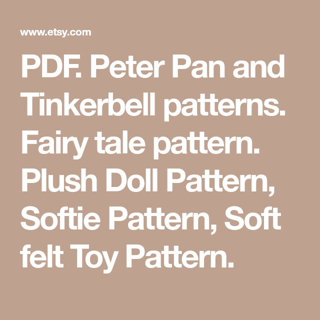 PDF. Peter Pan and Tinkerbell patterns. Fairy tale pattern. Plush ...