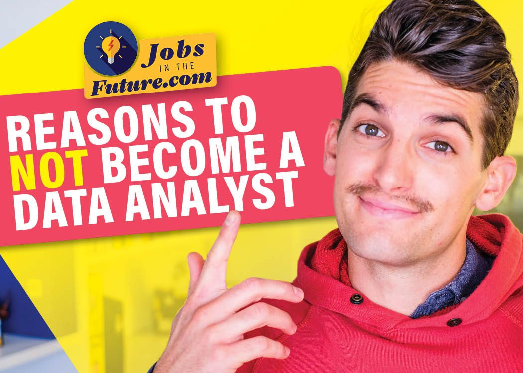 4 Reasons to Not a Data Analyst Data analyst, How