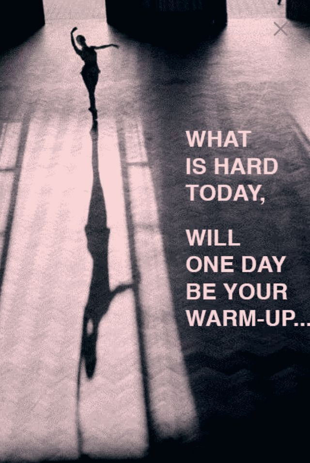 #morningthoughts #quote #Motivation What is hard today will one day be your warm up #balletfitness