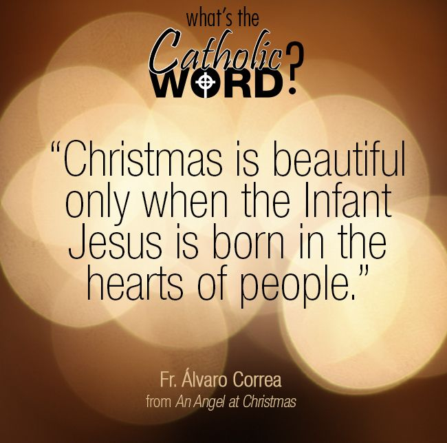 Christmas is beautiful only when the Infant Jesus is born