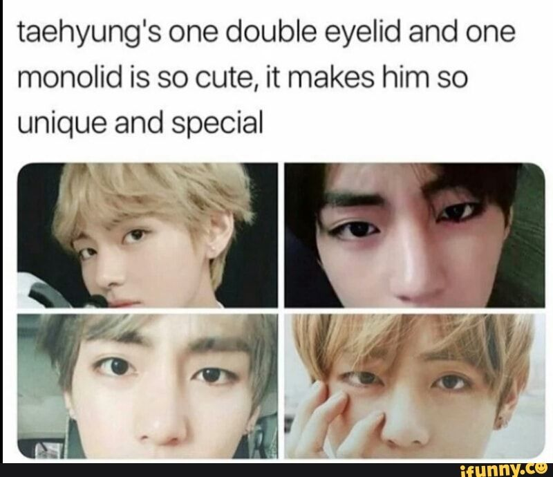 Taehyung S One Double Eyelid And One Monolid Is So Cute It Makes Him So Unique And Special Ifunny Taehyung Double Eyelid Bts Funny