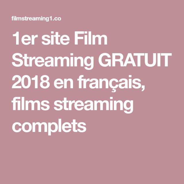 1er Site Film Streaming Gratuit 2018 En Francais Films Streaming