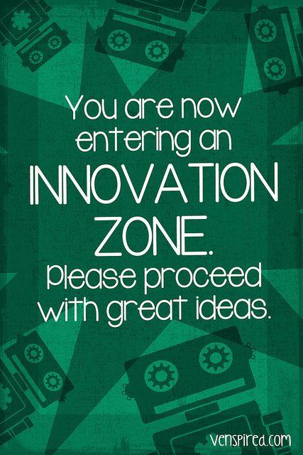 Innovation Zone ( by @Katie Schmeltzer Voitsekhovsky